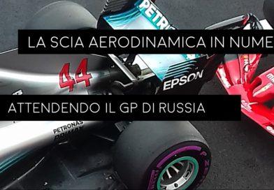 La scia aerodinamica in numeri, attendendo il GP di Russia.